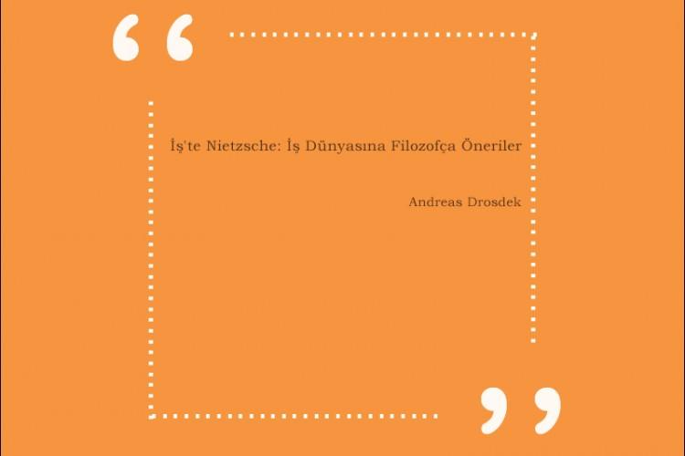 İş'te Nietzsche: İş Dünyasına Filozofça Öneriler – Andreas Drosdek