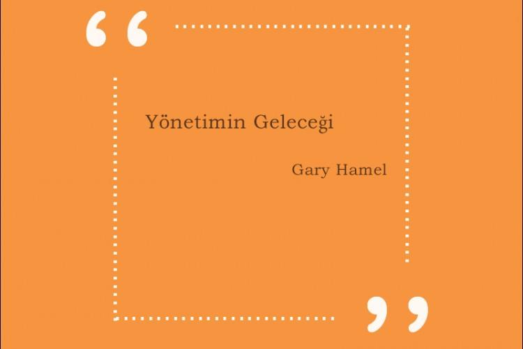 Gary Hamel – Yönetimin Geleceği